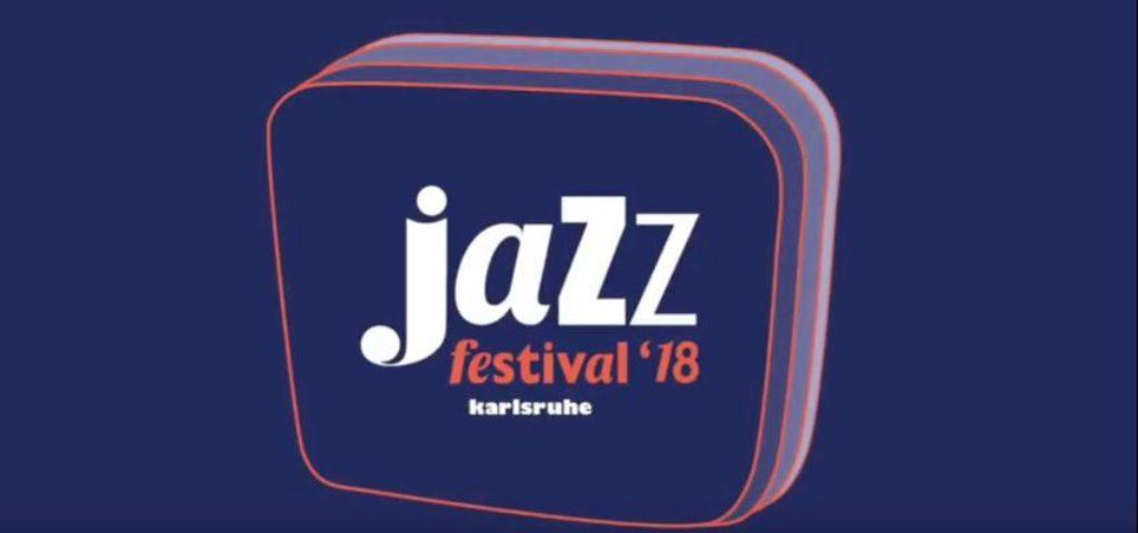 Jazzfestival 2018 in Karlsruhe